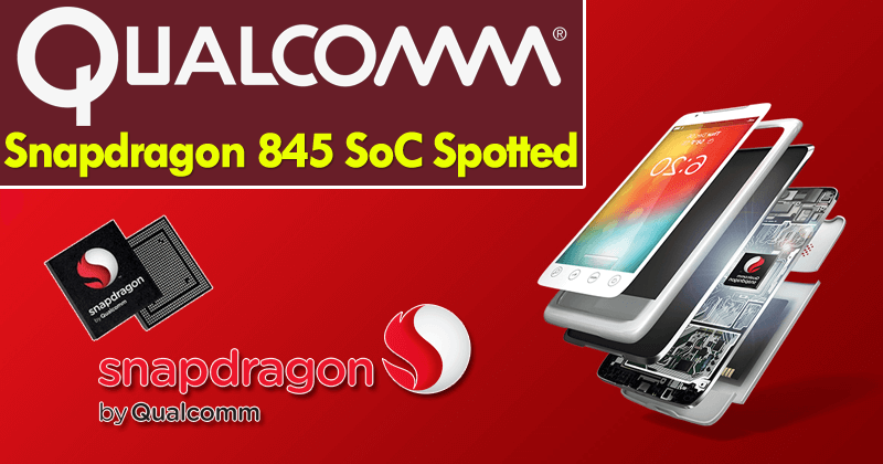 Qualcomm-Snapdragon-845-SoC-Spotted-On-Company-Site-topkhoj