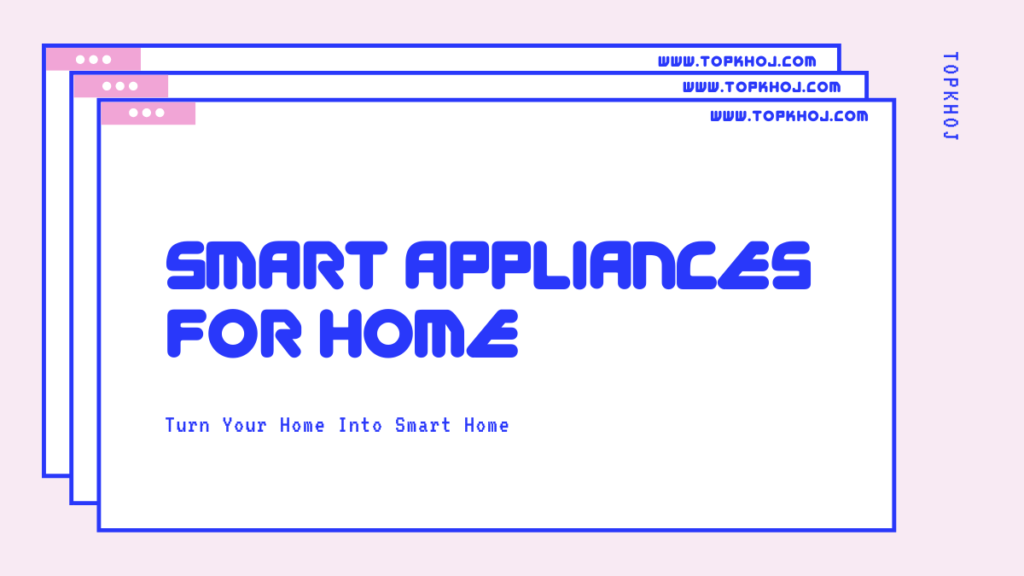 Smart Appliances for home