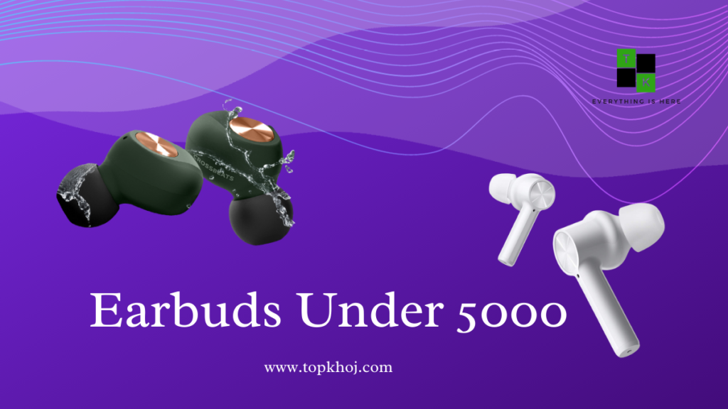 Earbuds Under 5000 India 2021