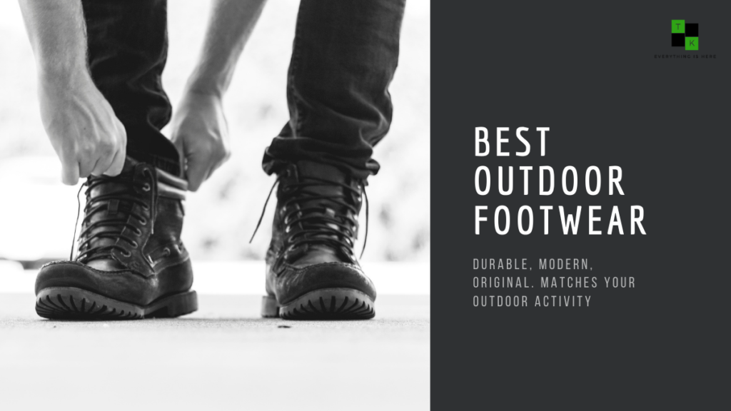 Best Footwear Matches Your Outdoor Activity 2021