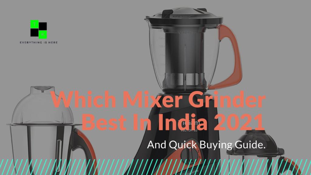 Which Mixer Grinder Best India 2021