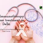 Cost of Immunotherapy for Cancer treatment in Delhi